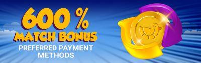 600%  Preferred Payment Methods Bonus